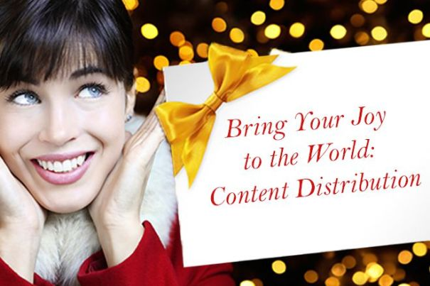 Bring Your Joy to the World - Content Distribution