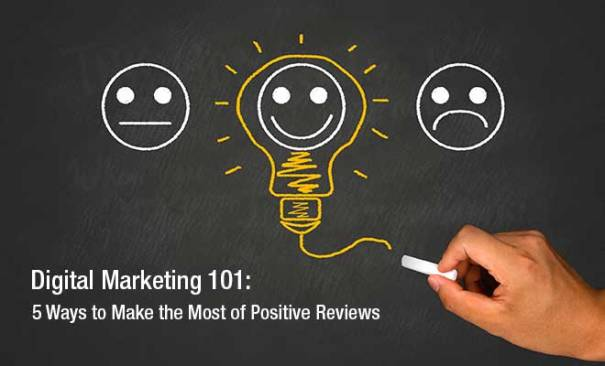 5 Ways to Make the Most of Positive Reviews